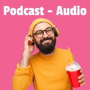 Podcast - Audio